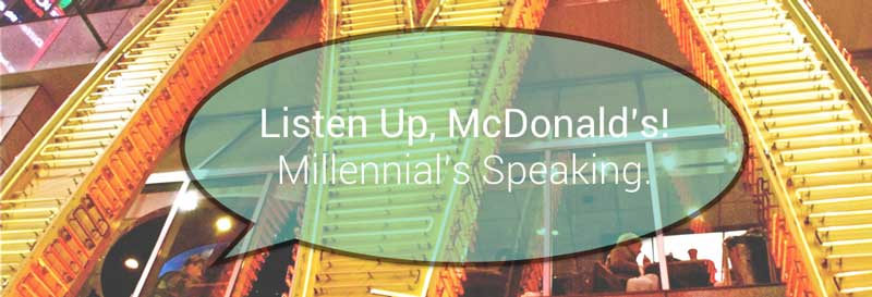 5 things millennials want mcdonalds to know