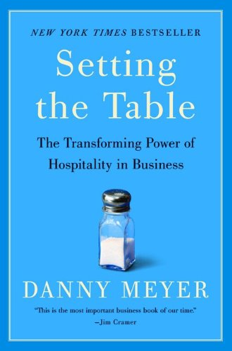 excellent customer service with setting the table by danny meyer
