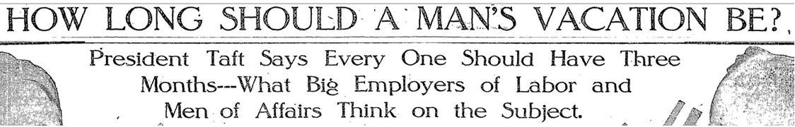 US President Taft's 2-3 Month Vacation Recommendation