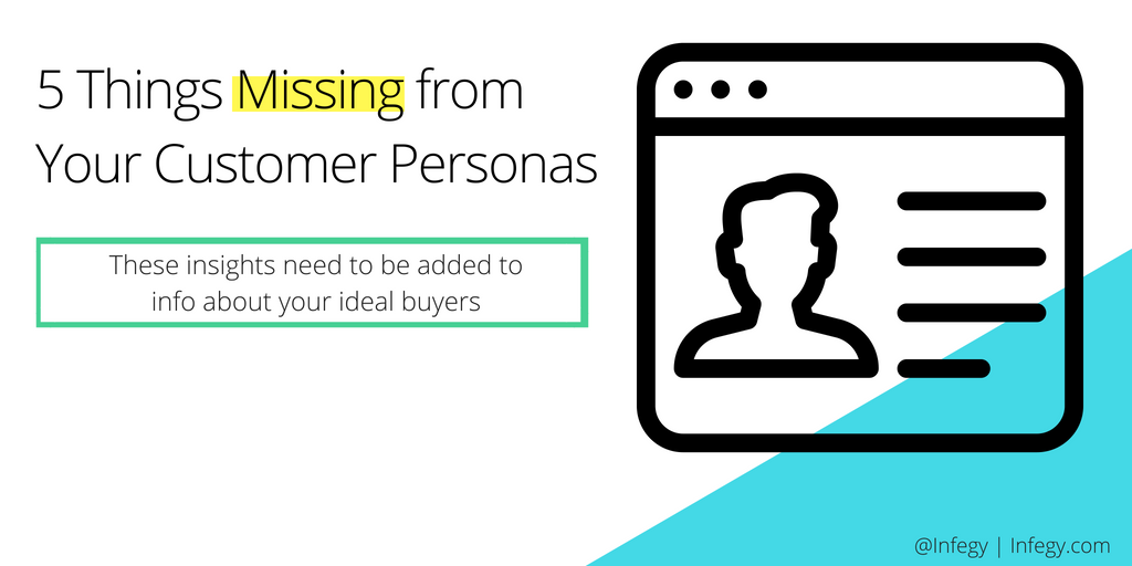 5 Things Missing From Your Customer Personas TITLE