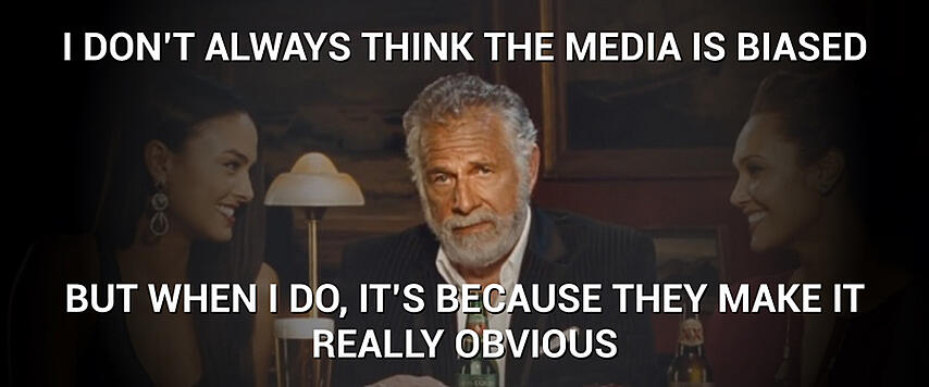 i-dont-always-think-the-media-is-biased.001.jpg