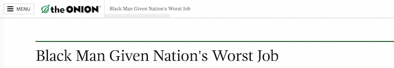 the-onion-black-man-given-nations-worst-job.png