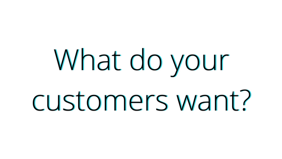 What do your customers want_ TITLE copy