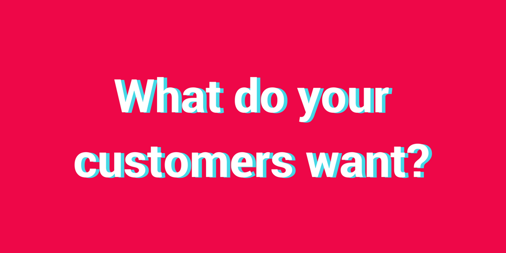 What do your customers want_ TITLE.png