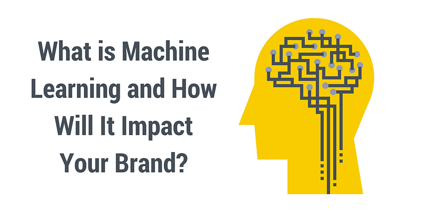 What is Machine Learning and How Will It Impact Your Brand_.png