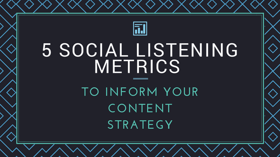 5 Social Listening Metrics for Content Strategy
